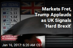 As Trump Applauds 'Smart' Move, UK Heads for 'Hard Brexit'