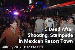 5 Dead After Shooting, Stampede in Mexican Resort Town