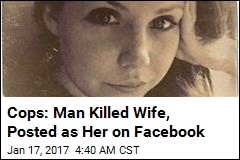 Cops: Man Killed Wife, Posted as Her on Facebook