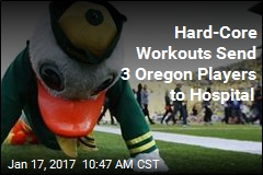 Hard-Core Workouts Send 3 Oregon Players to Hospital
