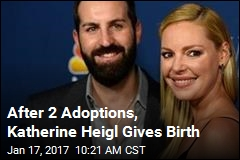 After 2 Adoptions, Katherine Heigl Gives Birth