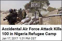Accidental Air Force Attack Kills Dozens in Nigeria Refugee Camp