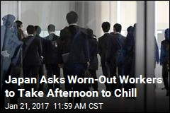 Japan Asks Worn-Out Workers to Take Afternoon to Chill