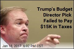 Trump's Budget Director Pick Failed to Pay Taxes on Nanny