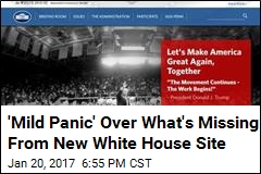 'Mild Panic' Over What's Missing From New White House Site