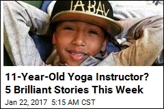 11-Year-Old Yoga Instructor? 5 Brilliant Stories This Week