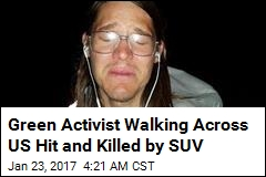 Green Activist Walking Across US Hit and Killed by SUV