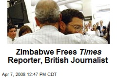 Zimbabwe Frees Times Reporter, British Journalist