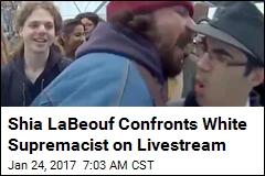 Shia LaBeouf Confronts White Supremacist on Livestream