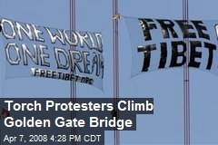 Torch Protesters Climb Golden Gate Bridge