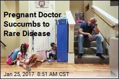 Pregnant Doctor Succumbs to Rare Disease