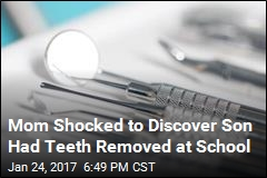 Mom: School Removed My Son's Teeth Without Telling Me