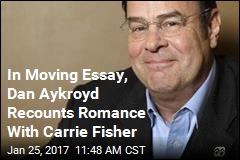 In Moving Essay, Dan Aykroyd Recounts Romance With Carrie Fisher