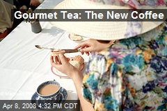 Gourmet Tea: The New Coffee