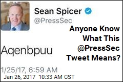 Anyone Know What This @PressSec Tweet Means?