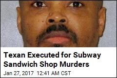 Texas Executes Ex-Subway Worker for Subway Holdup