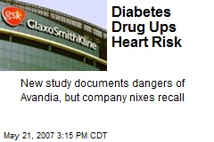 Diabetes Drug Ups Heart Risk