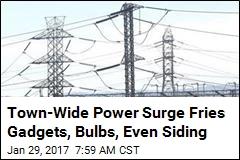 Town-Wide Power Surge Fries Gadgets, Bulbs, Even Siding