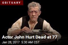 Actor John Hurt Dead at 77