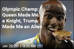 Olympic Champ: Queen Made Me a Knight, Trump Made Me an Alien