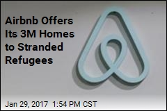 Airbnb Offers Its 3M Homes to Stranded Refugees