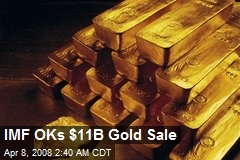 IMF OKs $11B Gold Sale