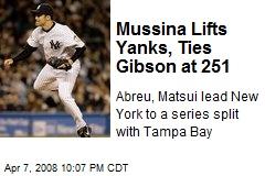 Mussina Lifts Yanks, Ties Gibson at 251