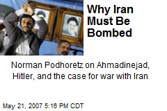 Why Iran Must Be Bombed