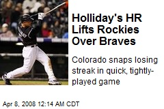 Holliday's HR Lifts Rockies Over Braves