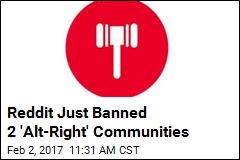 Reddit Lays Down Hammer on 2 'Alt-Right' Communities