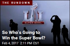 So Who's Going to Win the Super Bowl?