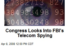Congress Looks Into FBI's Telecom Spying