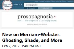 New on Merriam-Webster: Ghosting, Shade, and More