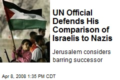 UN Official Defends His Comparison of Israelis to Nazis