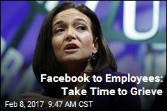 Facebook to Employees: Take Time to Grieve