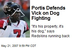 Portis Defends Vick on Dog Fighting