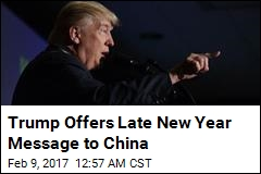 Trump Sends China Late New Year Greeting