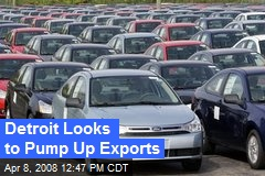Detroit Looks to Pump Up Exports