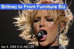 Britney to Front Furniture Biz