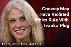 Conway: 'Go Buy Ivanka's Stuff'