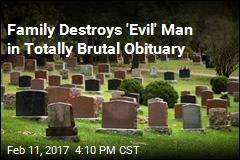 Family Destroys 'Evil' Man in Totally Brutal Obituary