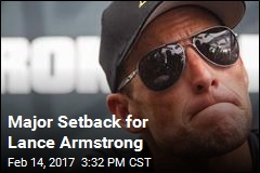 Major Setback for Lance Armstrong
