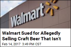Walmart Sued for Allegedly Selling Craft Beer That Isn't