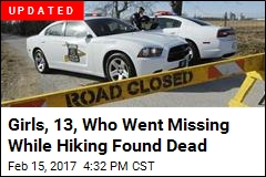 2 Bodies Found After Girls, 13, Go Missing While Hiking