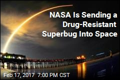 NASA Is Sending a Drug-Resistant Superbug Into Space