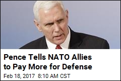 Pence Tells NATO Allies to Pay More for Defense