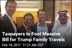 Taxpayers to Foot Massive Bill for Trump Family Travels