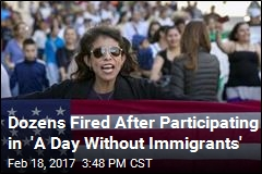 Dozens Fired After Participating in 'A Day Without Immigrants'