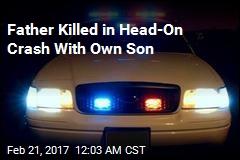 Father, Son Die in Head-On Crash