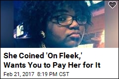 She Coined 'On Fleek,' Wants You to Pay Her for It